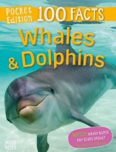 100 Pocket Facts: Whales & Dolphins