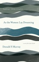 As the Women Lay Dreaming: Novel of the Iolaire (Nov)