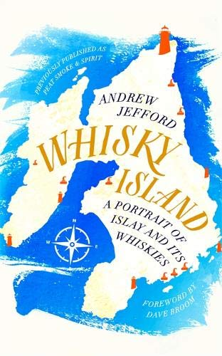 Whisky Island: Portrait of Islay & Its Whiskies (May)