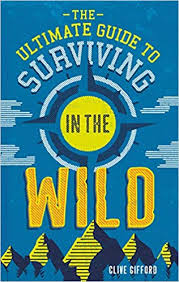Ultimate Guide to Surviving in the Wild (Mar)