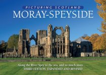Picturing Scotland: Moray - Speyside (Apr)