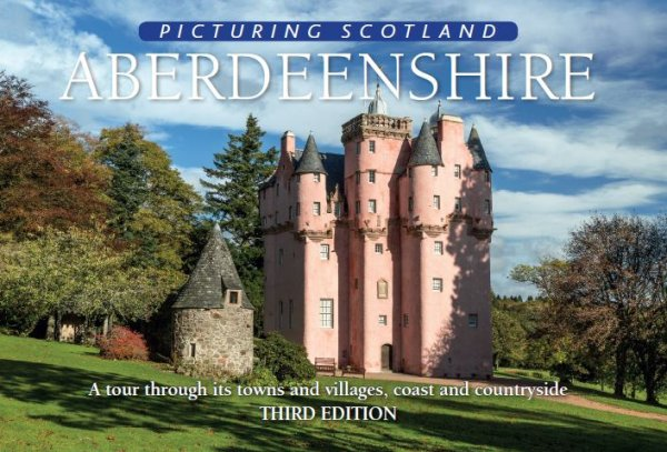 Picturing Scotland: Aberdeenshire (Apr)