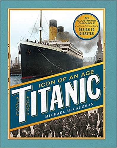 Titanic: Icon of an Age, llustrated Chronicle