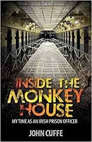 Inside the Monkey House: My Time as an Irish Prison Officer