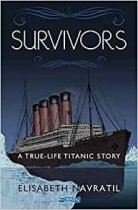 Survivors: A True-Life Titanic Story