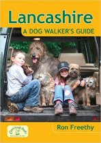 Lancashire: A Dog Walkers Guide