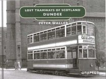Lost Tramways of Scotland: Dundee (Mar)