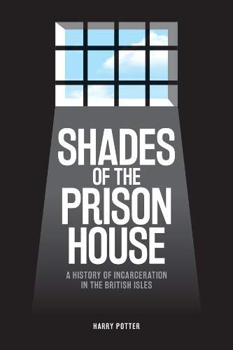 Shades of the Prison Houe (May)