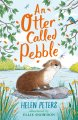 An Otter Called Pebble (May)