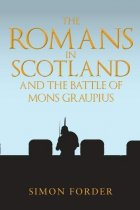 Romans in Scotland and the Battle of Mons Graupius (Aug)