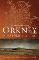 Orkney: A Historical Guide (Jun)