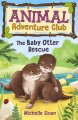 Animal Adventure Club: The Baby Otter Rescue (Floris) (Aug)