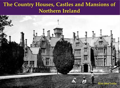 Country Houses, Castles & Mansions of Northern Ireland