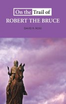 On the Trail of Robert the Bruce (Jun)