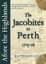 Afore the Highlands: Jacobites in Perth