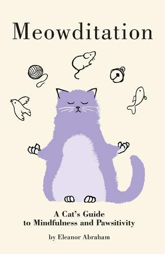Meowditation, A Cat's Guide to Mindfulness (Mar)