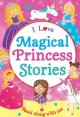 I Love Magical Princess Stories