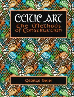 Celtic Art : The Methods Of Construction