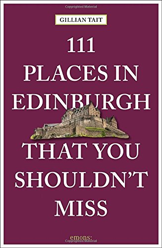 111 Places in Edinburgh That You Shouldn't Miss