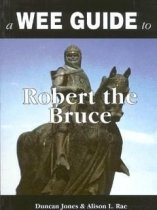 Wee Guide To Robert The Bruce