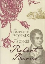 Complete Poems and Songs of Robert Burns