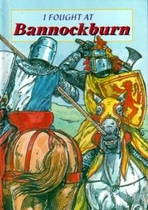 Story of I Fought at Bannockburn
