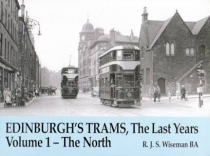 Edinburgh's Trams, The Last Years Volume 1 - The North