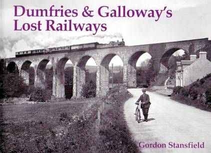 Dumfries & Galloway's Lost Railways