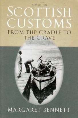 Scottish Customs: From The Cradle To The Grave