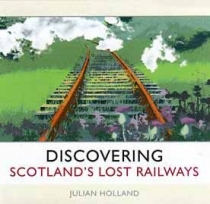 Discovering Scotland's Lost Railways (RPUC)