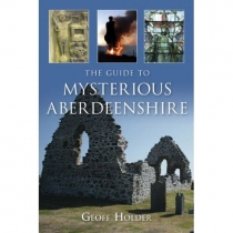 Guide To Mysterious Aberdeenshire (HistPress)