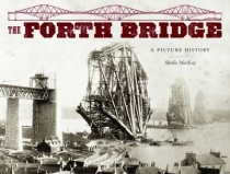 Forth Bridge: A Picture History (Birlinn)