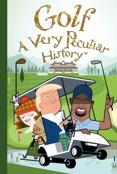 Golf: A Very Peculiar History