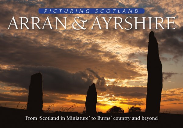 Picturing Scotland: Arran & Ayrshire