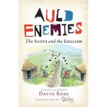 Auld Enemies:The Scots and the English