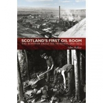 Scotland's First Oil Boom:Scottish Shale Oil Industry
