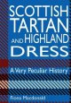 Very Peculiar History: Scottish Tartan & Highland Dress