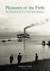Pleasures of the Firth Two Hundred Years of Clyde Steamers