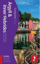 Argyll & Inner Hebrides - Footprint Focus Guide