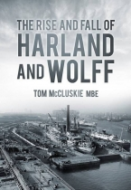Rise and Fall of Harland and Wolff