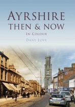 Ayrshire Then & Now