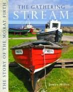 Gathering Stream: The Story of the Moray Firth