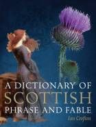 Dictionary of Scottish Phrase & Fable