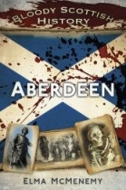 Aberdeen - Bloody Scottish History