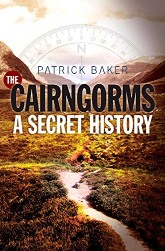 Cairngorms - A Secret History