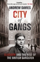 City of Gangs: Glasgow & Rise of the British Gangster