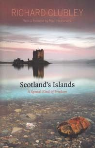 Scotland's Islands: A Special Kind of Freedom
