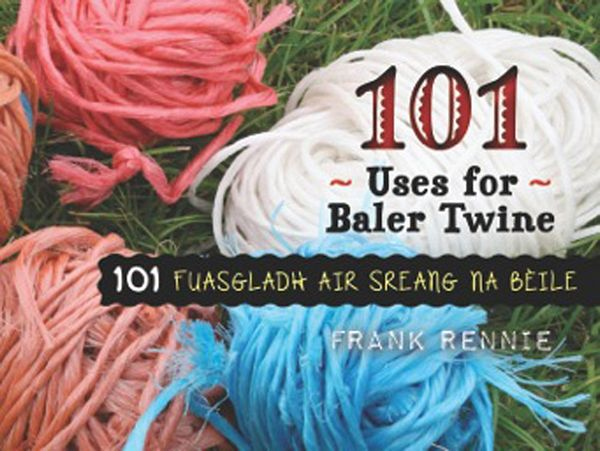 101 Uses for Baler Twine