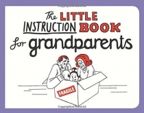 Little Instruction Book for Grandparents