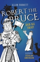 Robert the Bruce and all That